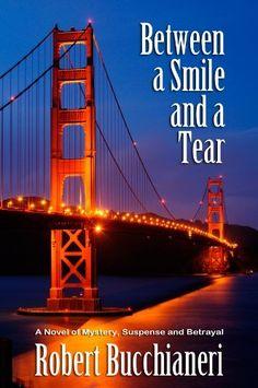 Between a Smile and a Tear by Robert Bucchianeri, http://www.amazon.com/dp/B007EZYR80/ref=cm_sw_r_pi_dp_JwG9qb1JY6JE8