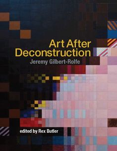 Art After Deconstruction - kindly edited by Meghan Ellis' father