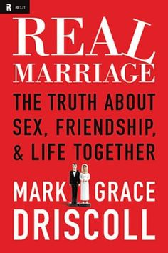 Real Marriage - The Truth about Sex, Friendship & Life Together.