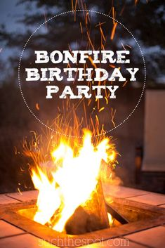 Bonfire birthday party | Super cute ideas for food, decorations and fun surprises!                                                                                                                                                                                 More