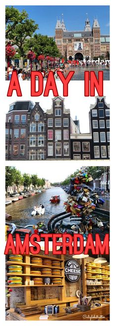How to spend a few quick hours in Amsterdam! - California Globetrotter