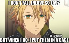 Toma from Amnesia... At first  I was all like u r soo hott and sweet and I was all like omfg u put her in a cage a freaking CAGE!!!
