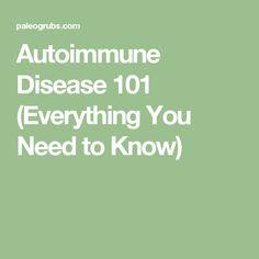 Autoimmune Disease 101 (Everything You Need to Know)