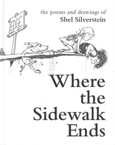 We love this collection of poems for kids (written and illustrated by Shel Silverstein) for its absurdity and outrageous situations.    - CountryLiving.com