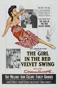 The Girl in the Red Velvet Swing is a film starring Joan Collins, Ray Milland, and Farley Granger.based on evelyn nesbit The Vikings, Classic Movie Posters, Movie Poster Art, Classic Movies, Evelyn Nesbit, Old Movies, Vintage Movies, Vintage Posters, Retro Posters