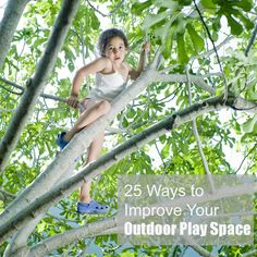 25 ways to improve your outdoor space, from let the children play. Great ideas for kids play spaces, backyard. #playoutdoors
