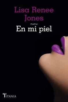 """En mi piel (trilogía """"Inside Out"""" #2) // Lisa Renee Jones // Titania Sombras (Ediciones Urano)"""