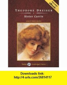 Sister Carrie, with eBook (9781400159055) Theodore Dreiser, Rebecca Burns , ISBN-10: 1400159059  , ISBN-13: 978-1400159055 ,  , tutorials , pdf , ebook , torrent , downloads , rapidshare , filesonic , hotfile , megaupload , fileserve