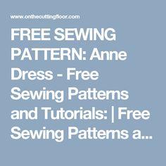 FREE SEWING PATTERN: Anne Dress - Free Sewing Patterns and Tutorials:   Free Sewing Patterns and Tutorials: