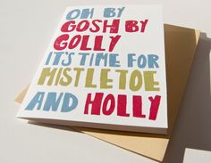 holiday greeting card. oh by gosh by golly it's time for mistletoe and hollly. #sendhappymail