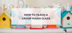 Want to know how to structure a group piano class? If you've started teaching groups instead of 1-on-1, you'll need some help. Get all the tips here!