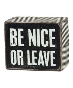 Look what I found on #zulily! Wood 'Be Nice' Box Sign #zulilyfinds