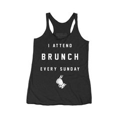 I Attend Brunch Every Sunday Tank