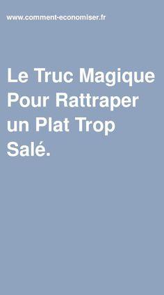 Le Truc Magique Pour Rattraper un Plat Trop Salé. Creative Food, Cooking Recipes, Magic, Cleaning