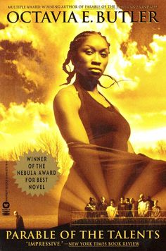 """Parable of the Talents"" by the late Octavia Butler. This cover is unique for one reason: The cover model is African American on the cover of a science fiction novel. Rarely seen, but the story itself is awesome too."