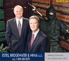 Ninjas make everything funny.