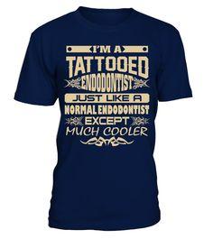 TATTOOED ENDODONTIST JOB T SHIRTS Funny tatoo T-shirt, Best tatoo T-shirt