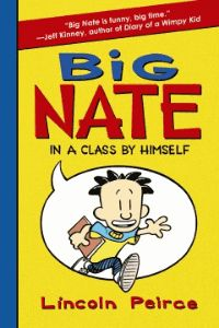 Big Nate In a Class By Himself -  Nate knows he's meant for big things. REALLY big things. But things don't always go your way just because you're awesome. Nate barely survives his dad's toxic oatmeal before rushing off to school—minus his lunch. He body slams the no-nonsense principal. He accidentally insults his least favorite teacher, the horrifying Mrs. Godfrey (aka Godzilla). And school has barely started! Trouble always seems to find him, but Nate keeps his cool.