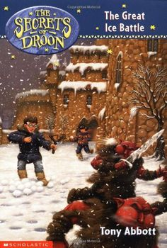 The Great Ice Battle (Secrets of Droon, 5) by Tony Abbott. $4.99. Publisher: Scholastic Paperbacks (December 1, 1999). Publication: December 1, 1999. Reading level: Ages 7 and up. Author: Tony Abbott. Series - The Secrets of Droon (Book 5)