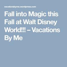 Fall into Magic this Fall at Walt Disney World!!! – Vacations By Me