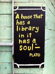 A house that has a library has a soul.