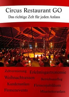 Erlebnisgastronomie für Firmenevents und Weihnachtsessen. https://www.yumpu.com/de/document/view/56771859/circus-restaurant-go