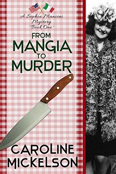 From Mangia to Murder (A Sophia Mancini ~ Little Italy Mystery Book 1), http://www.amazon.com/dp/B0082XW2AI/ref=cm_sw_r_pi_awdm_1yqKwb12KZDGX