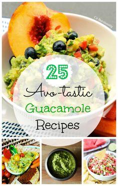 25 Avo-tastic Guacamole Recipes | C it Nutritionally #MeatlessMonday #CincodeMayo