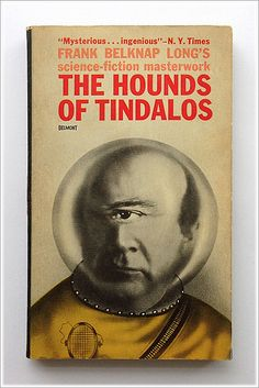 The Hounds Of Tindalos by Frank Belknap Long | by unsubscribed blog