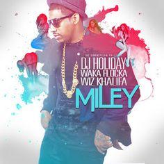 """Songdiscover: DJ Holiday ft. Wiz Khalifa & Waka Flocka - """"Miley"""""""