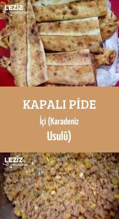 Kapalı Pide İçi (Karadeniz Usulü) Fish And Meat, Fish And Seafood, Turkish Recipes, Italian Recipes, Turkey Today, Turkish Sweets, Turkish Kitchen, Fresh Fruits And Vegetables, Pizza