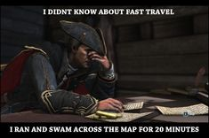 You know, because fast travel didn't use to exist...