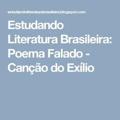 Estudando Literatura Brasileira: Poema Falado - Canção do Exílio