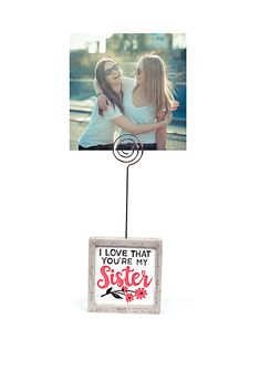 New View I Love That You're My Sister Clip Frame