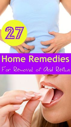 27 Home #Remedies for Removal of acid reflux #AcidRefluxRemedies