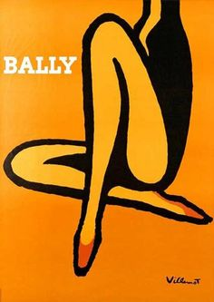 Drool over vintage posters. Essential for my future home 1968 | Bally poster by Villemot