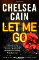 Let Me Go (Archie & Gretchen 6) By Chelsea Cain - Detective Archie Sheridan just has to get through the next few days, then his birthday and Halloween will be over. But with escaped serial killer Gretchen Lowell on the loose, the investigation into the murder of a DEA agent demanding his attention, and journalist Susan Ward showing up at his apartment needing a favour, it's going to be a long weekend. Soon Archie finds himself crashing a masked ball on a private island owned by Jack…
