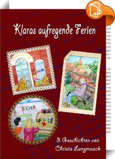 """Klaras aufregende Ferien : Die Autorin Christa Langmaack lebt in Hamburg und ist Apothekerin. Nach ihren vorangegangenen Veröffentlichungen """"Seltsame Weihnachtsgeschichten"""" sowie """"Zwei turblente Urlaubsgeschichten"""" folgt nun das Buch """"Klaras aufregende Ferien"""" mit drei spannenden Erzählungen aus dem Leben eines überaus pfiffigen Mädchens, der Enkeltochter eines Apothekers. Auch zu diesem Buch hat der Ehemann der Autorin, Hans-Jürgen Langmaack, entzückende Illustrationen beigetragen..."""