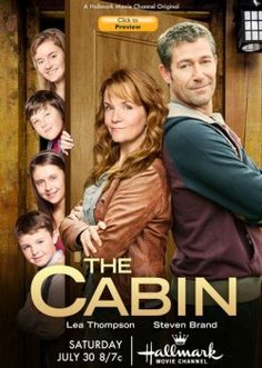 The Cabin....Hallmark movie - 2011 Lea Thompson, Steven Brand Two single parents, and their children, must share a cabin while visiting Scotland.