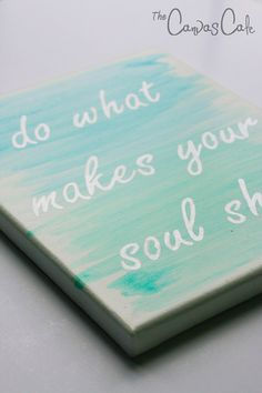 "8x10 Acrylic Painting on Canvas, Inspirational Life Quote, Blue, Turquoise and Silver.  ""Do what makes your soul shine"""