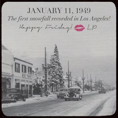 january 11, 1949  The first snowfall recorded in Los Angeles. I was there on 56th and Avalon Blvd.
