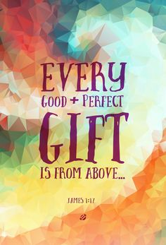 Every Good & Perfect Gift is From Above James 1:17 (free printable)