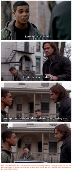 "9x20 Bloodlines [gifset] - ""You get into this too deep, there's no getting out."" - {this scene KILLED me. you can practically hear Dean thinking ""I know, Sammy, I pulled you into this and now there's no getting out,  now you're stuck with hunting and stuck with me. you tell that kid to get out while he still can""} - poor Ennis looks so eager - Ennis Roth, Sam and Dean Winchester, Supernatural"
