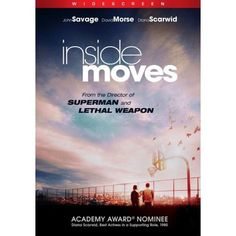 Inside Moves: John Savage, David Morse, Diana Scarwid, Amy Wright, Tony Burton, Bill Henderson, Steve Kahan, Jack O'Leary, Bert Remsen, Harold Russell, Pepe Serna, Harold Sylvester, Arnold Williams, George Brenlin, Gerri Dean, Richard Donner. Loved this movie; it's an oldie but goodie. Savage and Scarwid are brilliant!