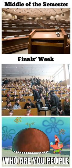 College during finals…