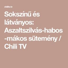 Sokszínű és látványos: Aszaltszilvás-habos-mákos sütemény / Chili TV