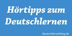 Hörverstehen - 10 Hörtipps zum Deutschlernen - Blog für alle, die Deutsch lernen