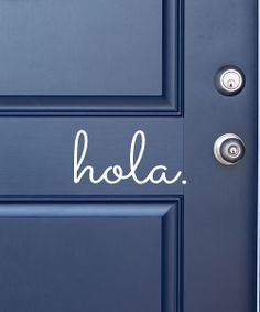 hola. // front door decal - haha!