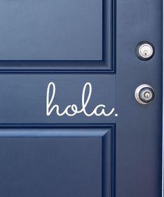hola. // front door decal - haha!