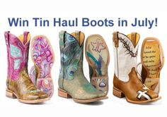 Win Your Choice of cool Tin Haul Boots in July.(up to $330 in value)